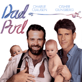 DadPod with Charlie Clausen and Osher Guuml;nsberg